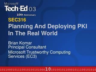 SEC316 Planning And Deploying PKI In The Real World