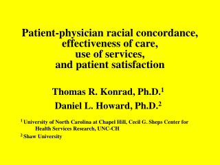 Patient-physician racial concordance, effectiveness of care,  use of services,  and patient satisfaction