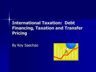 International Taxation:  Debt Financing, Taxation and Transfer Pricing
