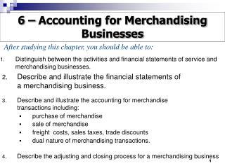 Distinguish between the activities and financial statements of service and merchandising businesses.