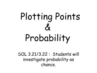 Plotting Points & Probability