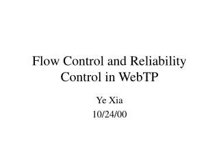 Flow Control and Reliability Control in WebTP