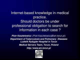 Internet-based knowledge in medical practice. Should doctors be under professional obligation to search for informatio