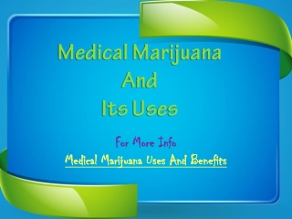 Medical Marijuana And Its Uses