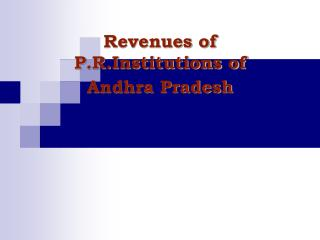 Revenues of  P.R.Institutions of   Andhra Pradesh