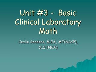 Unit #3 -  Basic Clinical Laboratory Math