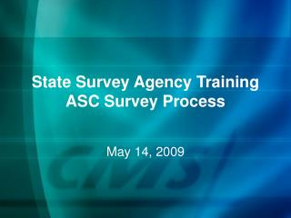 State Survey Agency Training ASC Survey Process