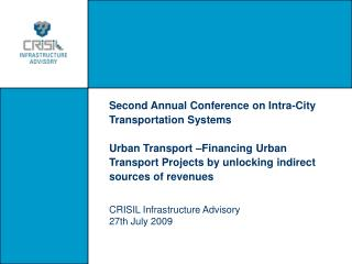 Second Annual Conference on Intra-City Transportation Systems Urban Transport –Financing Urban Transport Projects by u