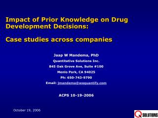 Impact of Prior Knowledge on Drug Development Decisions:   Case studies across companies