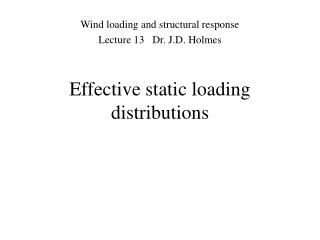 Effective static loading distributions