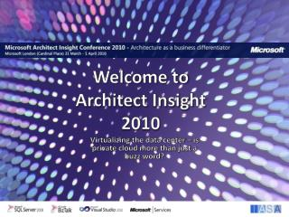 Welcome to  Architect Insight  2010