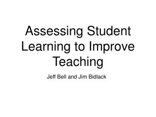 Assessing Student Learning to Improve Teaching