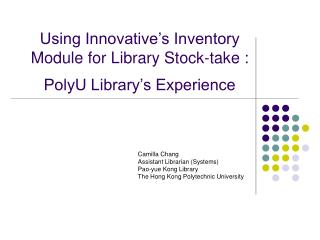 Using Innovative's Inventory Module for Library Stock-take :  PolyU Library's Experience