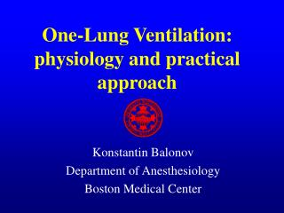 One-Lung Ventilation:  physiology and practical approach