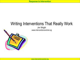 Writing Interventions That Really Work  Jim Wright www.interventioncentral.org