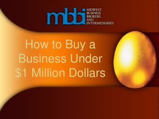 How to Buy a  Business Under $1 Million Dollars
