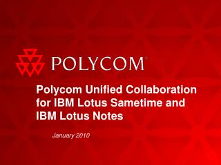 Polycom Unified Collaboration for IBM Lotus Sametime and IBM Lotus Notes