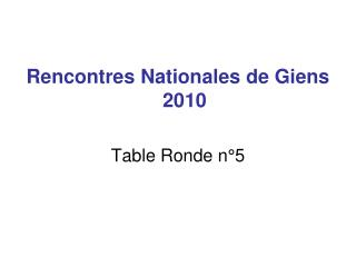 Rencontres Nationales de Giens 2010 Table Ronde n°5