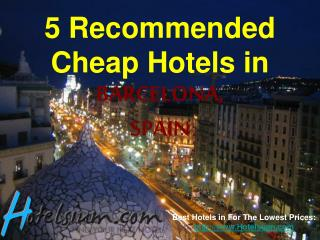 Barcelona - 5 Recommended Cheap Hotels