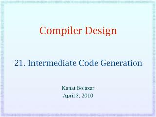Compiler Design 21. Intermediate Code Generation