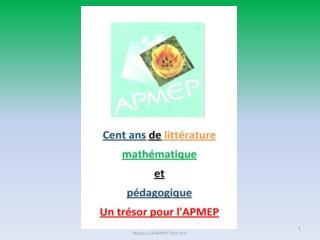 """MOTIVATIONS : - Valoriser le """"patrimoine"""" de l'APMEP - Faire revivre les brochures épuisées, oubliées, ..."""