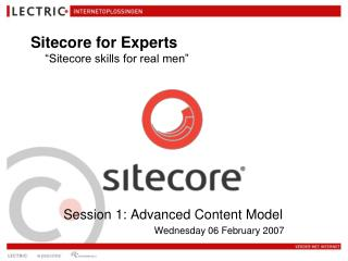 Session 1: Advanced Content Model Wednesday 06 February 2007