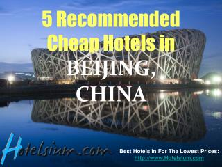 5 Recommended Cheap Hotels in Beijing