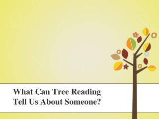 What Can Tree Reading Tell Us About Someone?