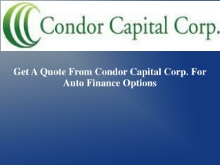 Get A Quote From Condor Capital Corp. For Auto Finance Optio