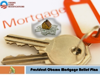 President Obama Mortgage Relief Plan Mortgage Relief To Mil