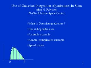 Use of Gaussian Integration Quadrature in Stata Alan H. Feiveson NASA Johnson Space Center