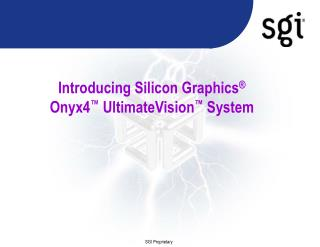 Introducing Silicon Graphics   Onyx4  UltimateVision  System
