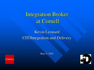 Integration Broker  at Cornell