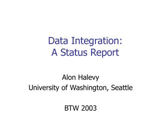 Data Integration: A Status Report