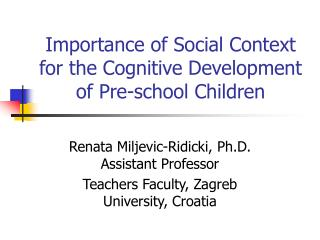 Importance of Social Context for the Cognitive Development of Pre-school Children