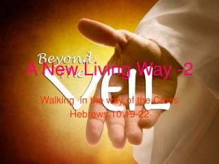 A New Living Way -2