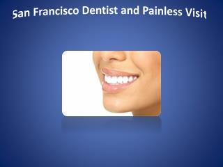 san francisco dentist and painless visit