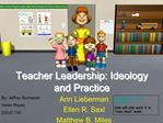 Teacher Leadership: Ideology and Practice
