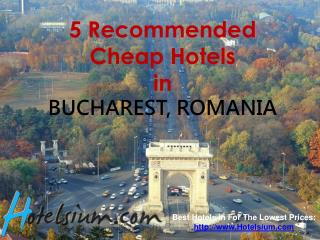 5 Recommended Cheap Hotels in Bucharest