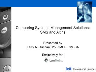 Comparing Systems Management Solutions:  SMS and Altiris