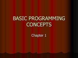 BASIC PROGRAMMING CONCEPTS