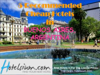 5 Recommended Cheap Hotels in Buenos Aires