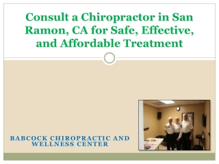 Consult a Chiropractor in San Ramon, CA for Safe, Effective