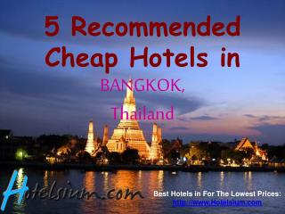 Bangkok - 5 Recommended Cheap Hotels