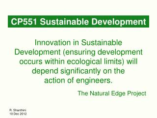 Innovation in Sustainable Development (ensuring development occurs within ecological limits) will depend significantly o