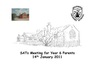 SATs Meeting for Year 6 Parents 14th January 2011