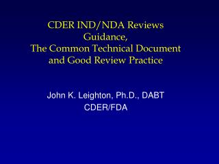 CDER IND/NDA Reviews Guidance,  The Common Technical Document and Good Review Practice