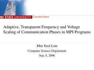 Adaptive, Transparent Frequency and Voltage Scaling of Communication Phases in MPI Programs