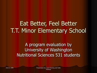 Eat Better, Feel Better  T.T. Minor Elementary School