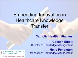 Embedding Innovation in Healthcare Knowledge Transfer
